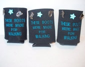 Koozie - These Boots Were Made For Walking