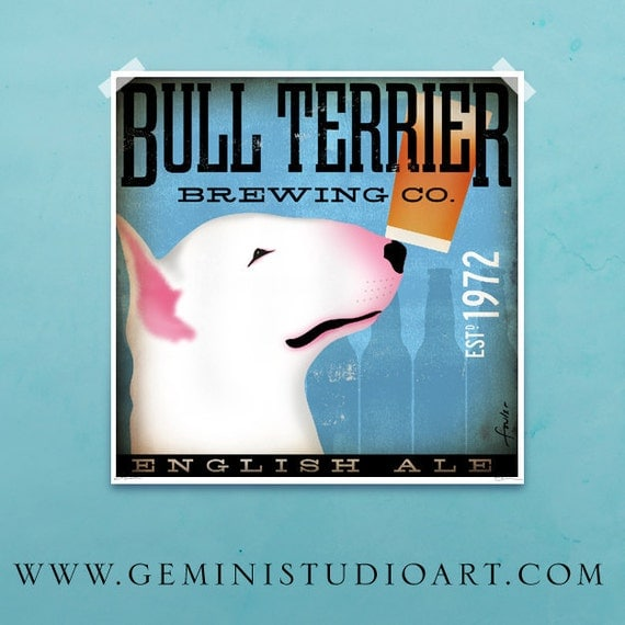 Bull Terrier Brewery original illustration giclee archival signed artist's print 19.75 x 19.75