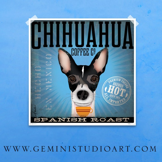 Chihuahua dog Coffee company vintage style graphic art giclee archival signed print by stephen fowler
