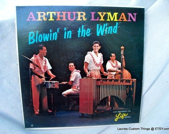 Arthur Lyman LP Blowin' in the Wind Hi Fi Life Series those 50s n 60s sounds we love Clean very Playable at your next Pool Party