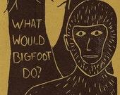 What Would Bigfoot Do - Letterpress Printed Book