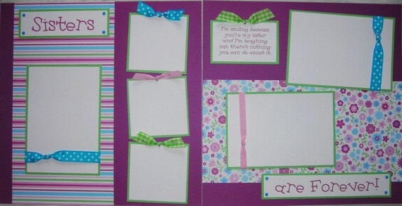 SISTERS ARE FOREVER 12x12 Premade Scrapbook Pages GiRLs