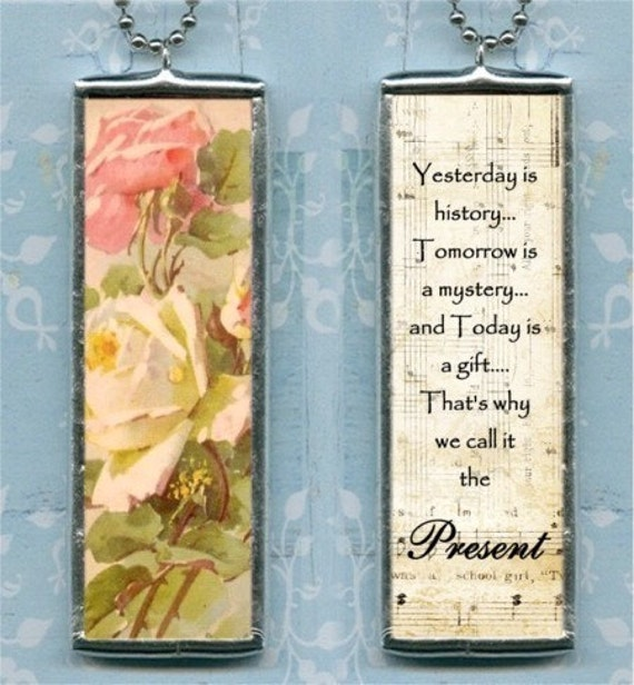 TODAY IS A GIFT THATS WHY WE CALL IT THE PRESENT charm NECKLACE altered art COLLAGE