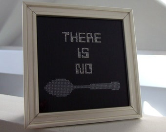 There Is No Spoon - The Matrix - Framed Cross Stitch