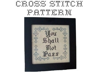 DIY You Shall Not Pass - .pdf Original Cross Stitch Pattern - Instant Download