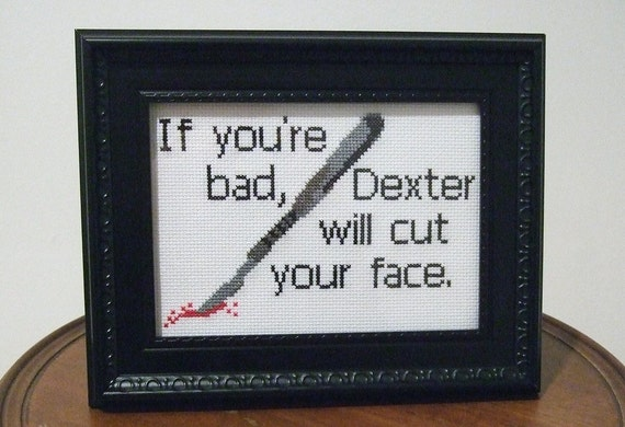 If you're bad, Dexter will cut your face -  Framed Cross Stitch