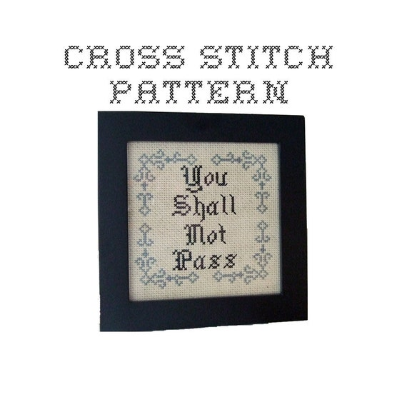 DIY You Shall Not Pass - .pdf Original Cross Stitch Pattern - Instant Download