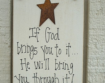 Wood SIGN Religious with Rusty Tin Star Inspirational Plaque ...If GOD Brings you to It... HE Will Bring You Through It