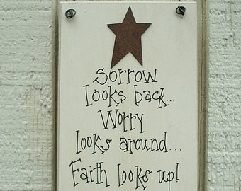Wood Sign Religious with Rusty Tin Star Inspirational Plaque ... SORROW Looks Back...WORRY Looks Around...FAITH Looks Up