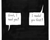 God Needed You First PRINT
