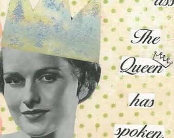 The Queen Has Spoken Greeting Card