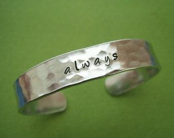 Always Bracelet - Hand stamped Personalized Cuff - Hammered texture - 3/8 inch Cuff