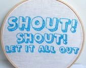 Embroidery Hoop Art, Song Lyrics. Shout Shout Let It All Out, Tears for Fears - Turquoise. Dorm room decor. wall art