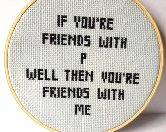 Embroidery Hoop Art. Music Lyric Fiber Art.  The Rentals / If You're Friends With P
