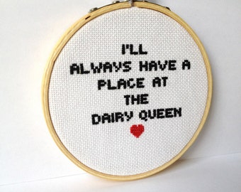 Waiting for Guffman, Embroidery Hoop Art. quote cross stitch. I'll Always have a place at the Dairy Queen. Funny embroidery.Minimalist decor