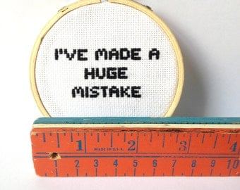 Arrested Development Quote, I've made a huge mistake by Gob Bluth.  Embroidery Hoop Art.  embroidered quote.