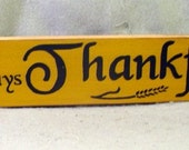 Be Always Thankful sign, Holidays, Thansgiving, Blessings