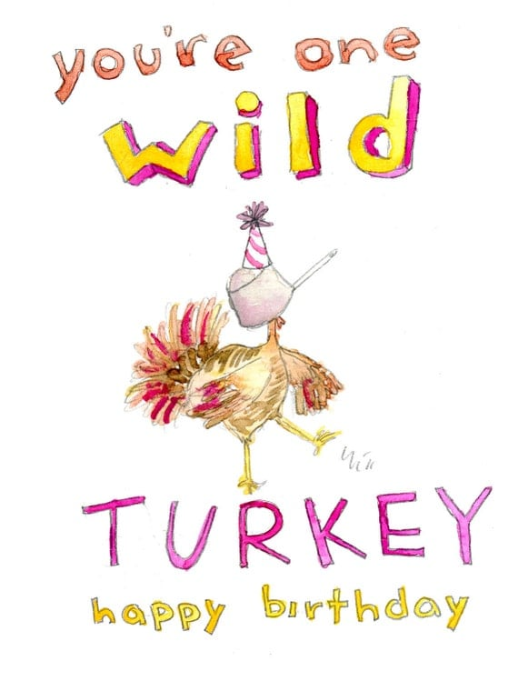 you u0026 39 re one wild turkey happy birthday greeting card