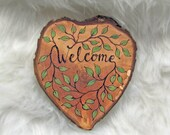 Here is my heart offered - Welcome - Natural Rustic Wood Heart Shape Ornament