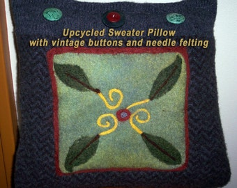 Upcycled Sweater Pillow with Needle Felted Design, OOAK