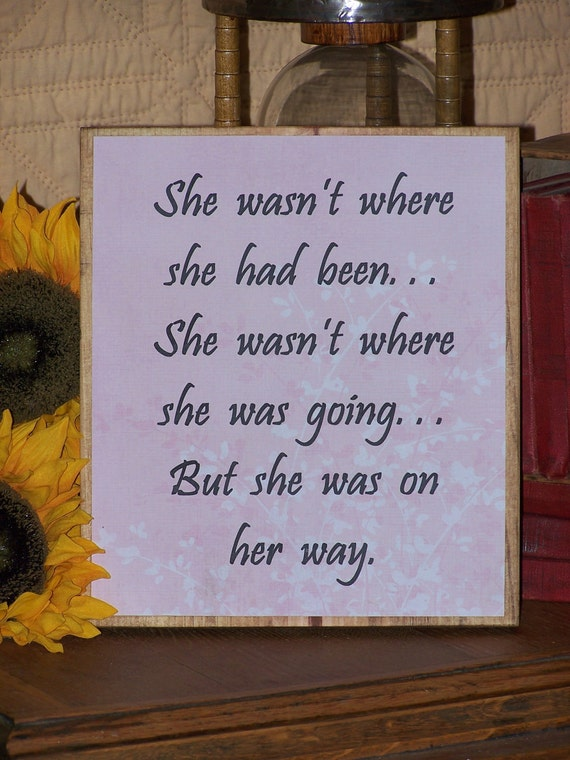 Wooden Decoupage Sign Home Decor, Modern Style, Minimalist, Rustic, Inspirational, She Wasn't Where She Had Been Quote
