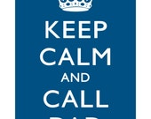 Keep Calm and Call Dad - 5 x 7 print - water