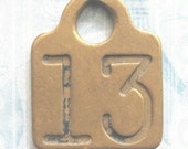 LUCKY 13 ANTIQUE OOAK - Victorian Era Brass Number Numbered Livestock Cow Key Tag Found Object Jewelry Altered Art Mixed Media Assemblage Steampunk Larp Cosplay Diy Recycle Upcycle