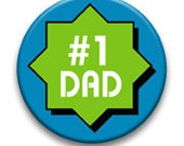 Number one Dad Button pin back, magnet or sticky back button