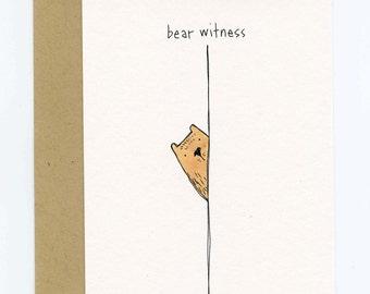 Greeting Card with Original Illustration - Bear Witness