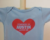 SALE- Baby: Somebody in Austin Loves  Me