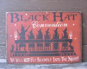 Black Hat Convention....we will not fly sitently into the night