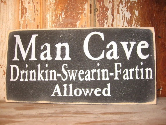 Man Cave Funny Signs : Man cave drinkin swearin fartin by