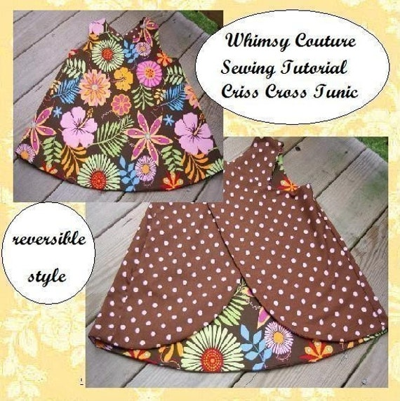 NEW WHIMSY COUTURE Sewing Tutorial Ebook for reversible CRISS CROSS TUNIC 12m through 12 girls