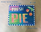 Queen Anne Cherries Fresh Pie Sign Folk Art Painting Cheap Bohemian Art BoHo SaLe on recycled upcycled cardboard Made in the USA