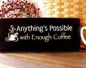 items similar to wood sign anything is possible with