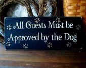 Wood Sign All Guests Must be Approved by the Dog Saying Wall Decor