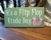 It's a Flip Flop Kinda Day Wood Sign Painted Beach Plaque Wall Decor
