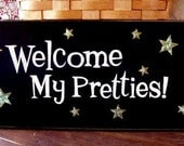 Welcome My Pretties Wicked Witch Oz Sign Wood Painted Primitive