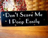 Wood Sign Don't Scare Me I Poop Easily Funny Dog Plaque