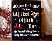 Welcome My Pretties Wicked Witch Inn Wizard of Oz Sign Painted Wood Halloween