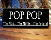 Pop Pop The Man The Myth The Legend Wood Sign Grandfather Saying Personalized Grandparent Gift