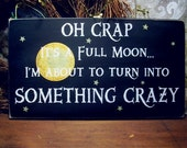 Oh Crap It's A Full Moon Halloween Sign Wood Funny Painted