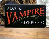 Save a Vampire Sign Wood Funny Painted Plaque Give Blood