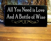 All You Need is Love and Wine Sign Wood Wall Decor - Wine Saying - Home Decor - Wine Wall Art