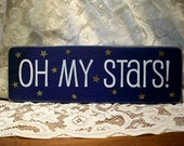 OH MY STARS Painted Wood Sign Southern Saying