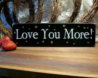 Love You More Wood Sign Painted Wall Decor Kids Room, Nursery Decor, Wedding Decor, Wall Art
