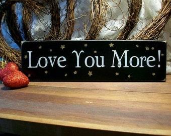 Love You More Wood Sign Painted Wall Decor Kids Room, Nursery Decor, Wedding Decor, Wall Art