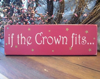 If The Crown Fits Painted Wood Sign Princess Plaque Wall Decor Funny Gift for Her