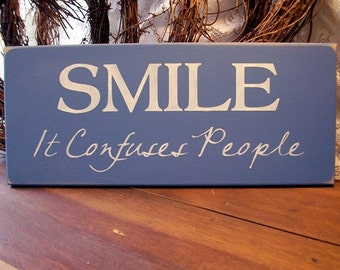 Wood Sign Smile It Confuses People Funny Plaque Wall Decor