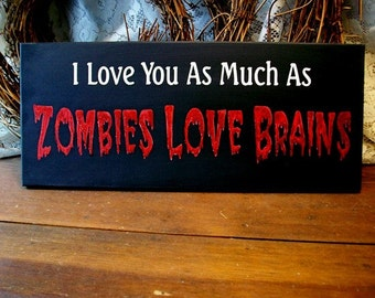 Zombie Love Wood Sign Painted Undead Funny Valentine Wall Decor Hearts and Zombies